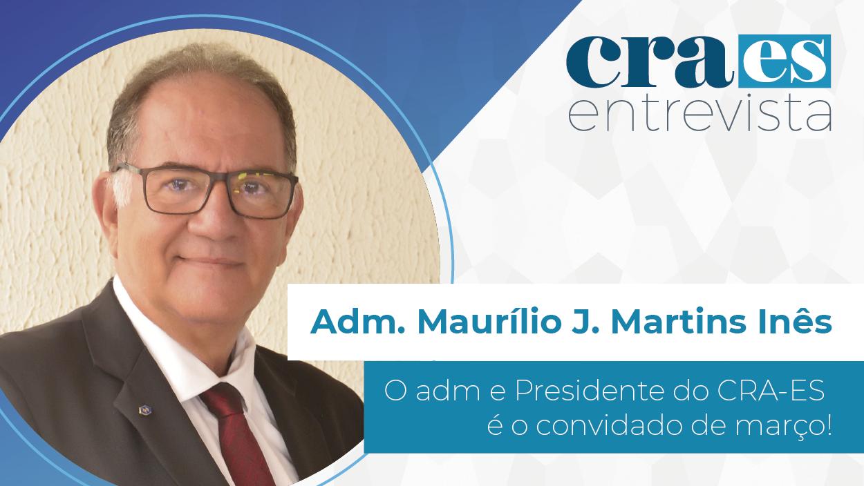 Read more about the article ENTREVISTA   Adm. Maurílio Inês, Presidente CRA-ES
