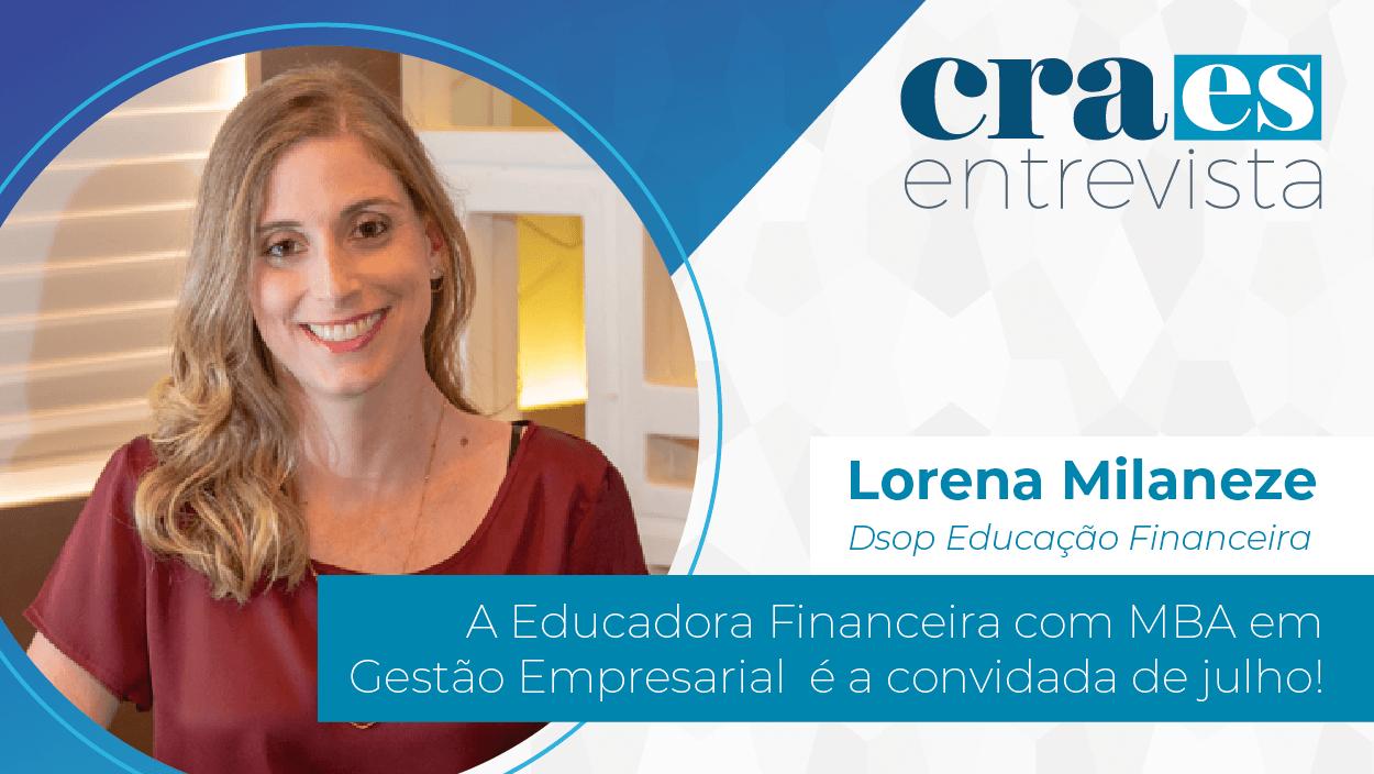 You are currently viewing CRA-ES ENTREVISTA | Lorena Milaneze, Dsop Educação Financeira