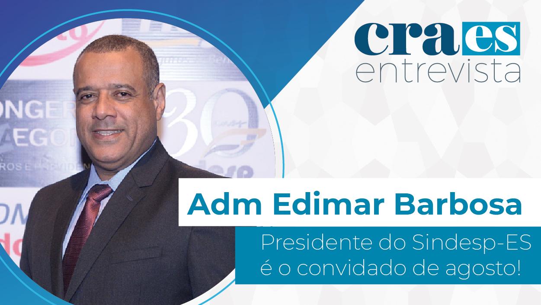 Read more about the article CRA-ES ENTREVISTA | Edimar Barbosa, presidente do Sindesp-ES