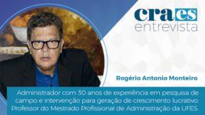 Read more about the article CRA-ES ENTREVISTA | Adm Rogério Monteiro