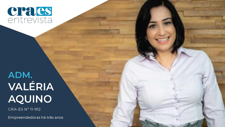 Read more about the article CRA-ES ENTREVISTA | Adm. Valéria Aquino, CRA-ES Nº 11-912