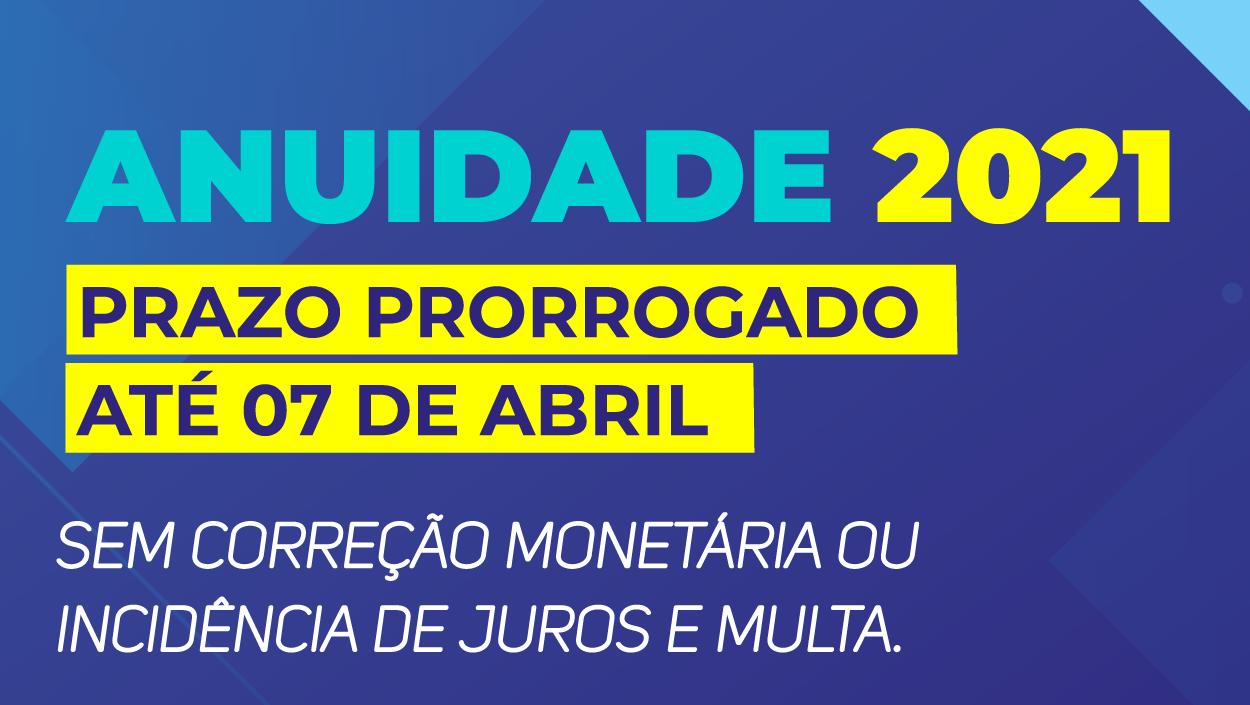 PRORROGAÇÃO DA ANUIDADE 2021: ATÉ 07/04