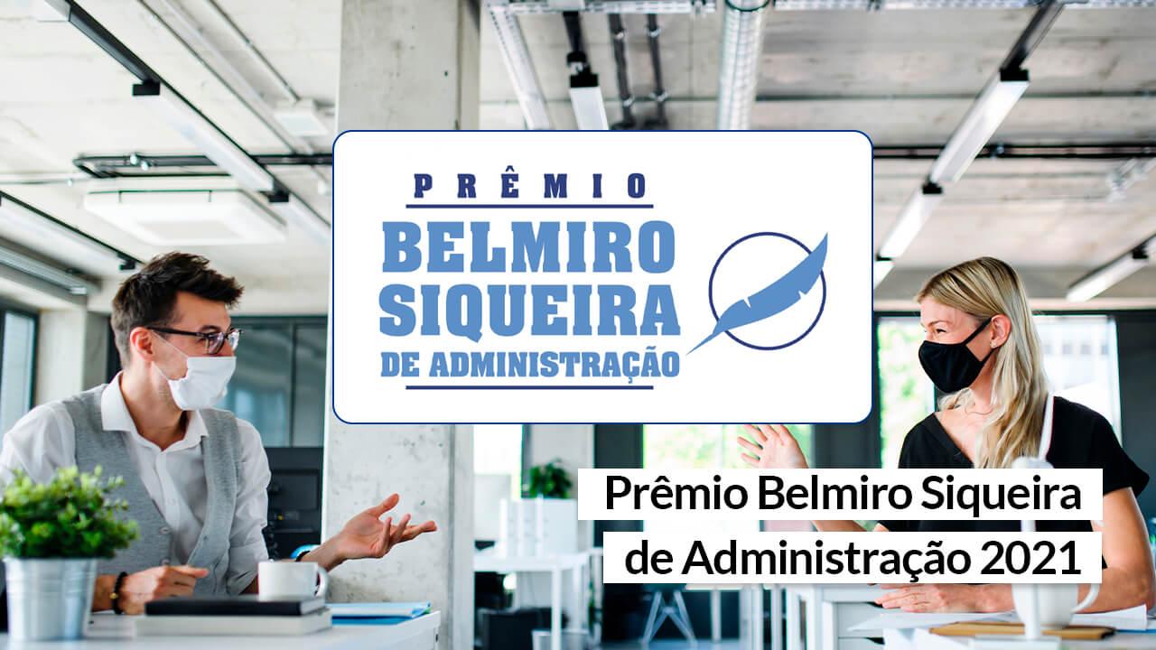 """Prêmio Belmiro Siqueira 2021: """"Empreendedorismo na Pandemia"""""""