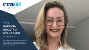 Entrevista | Tecg. Patricia Broetto Sperandio, CRA-ES 18777