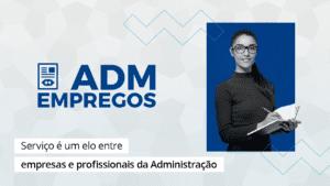 Read more about the article ADM Empregos divulga vagas gratuitamente