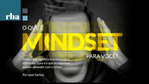 Read more about the article RBA | Mindset, mais que uma palavra, uma cultura