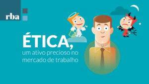Read more about the article RBA | Soft Skills: Ética, um ativo precioso no mercado de trabalho