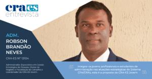 Read more about the article CRA ENTREVISTA | Adm. Robson Brandão Neves, CRA-ES 13104