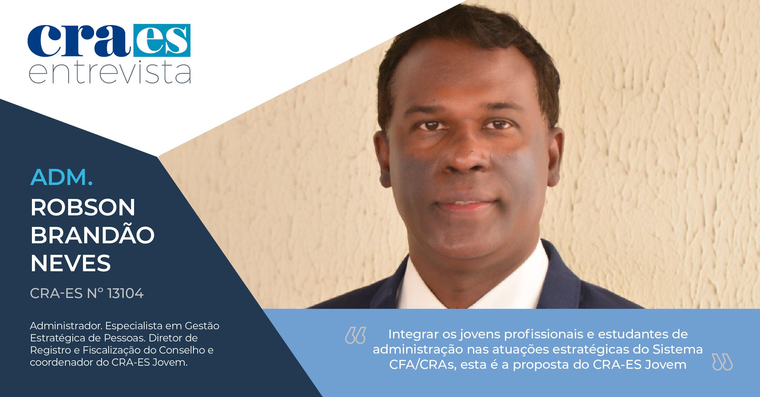 You are currently viewing CRA ENTREVISTA | Adm. Robson Brandão Neves, CRA-ES 13104