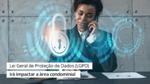 Read more about the article LGPD: Conheça novas regras nos condomínios