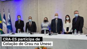 Read more about the article CRA-ES participa de Colação de Grau no Centro Universitário do Espírito Santo