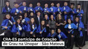Read more about the article CRA-ES participa de Colação de Grau – UNOPAR, polo São Mateus