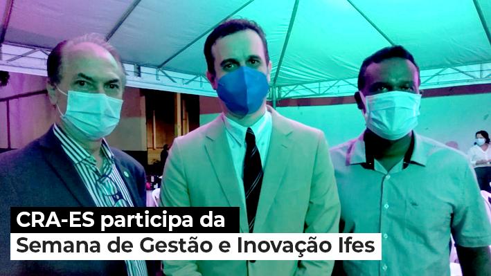 Read more about the article CRA-ES participa da Semana de Gestão e Inovação promovida pelo Ifes